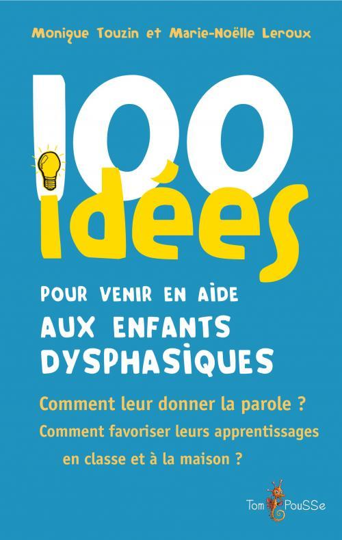 100_idées _pour_venir_en_aide_aux_enfants_dysphasiques