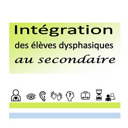 Integration_eleves_dysphasiques_secondaire